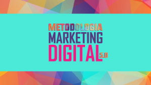 Read more about the article Metodologia Marketing Digital 5.0