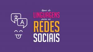 Read more about the article Tipos de linguagem para as redes sociais