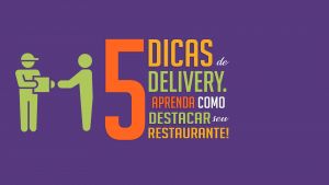 Read more about the article 5 dicas de delivery. Aprenda como destacar seu restaurante!