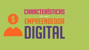 Read more about the article Características de um empreendedor digital