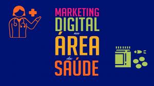 Read more about the article O marketing digital na área da saúde