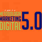 O que é a Metodologia Marketing Digital 5.0?
