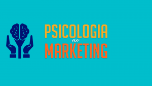 Read more about the article Psicologia no Marketing