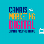 Canais do marketing digital – canais propritários