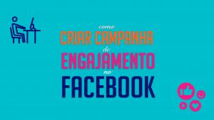 Read more about the article Como Criar Campanha de Engajamento no Facebook